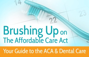 Obama Care Dental (ACA)