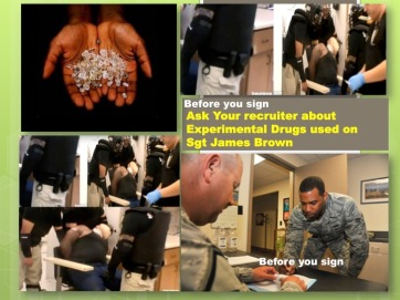 Ask Your recruiter about Experimental Drugs used on Sgt James Brown
