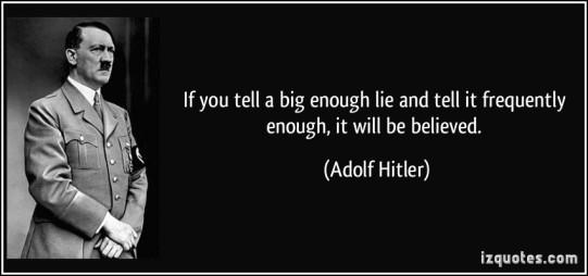 False flag quote-if-you-tell-a-big-enough-lie-and-tell-it-frequently-enough-it-will-be-believed-adolf-hitler-85901 2
